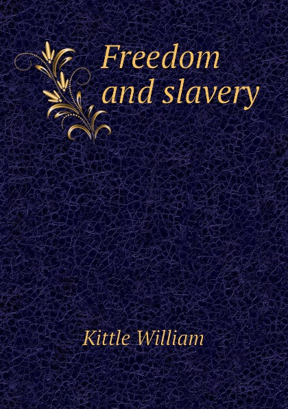 Kittle William Freedom and slavery