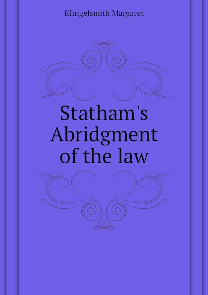 Statham.s Abridgment of the law