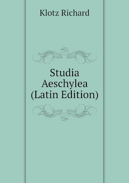 Klotz Richard Studia Aeschylea (Latin Edition) klotz mc2000sw