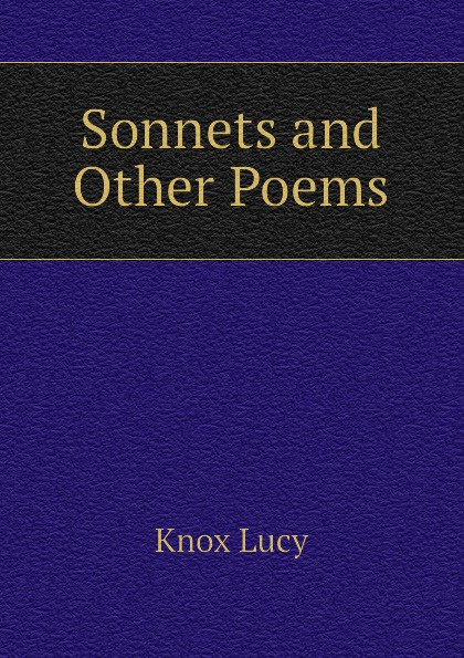 Knox Lucy Sonnets and Other Poems