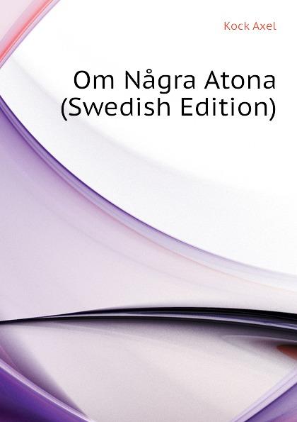 Kock Axel Om Nagra Atona (Swedish Edition) nagra vpa