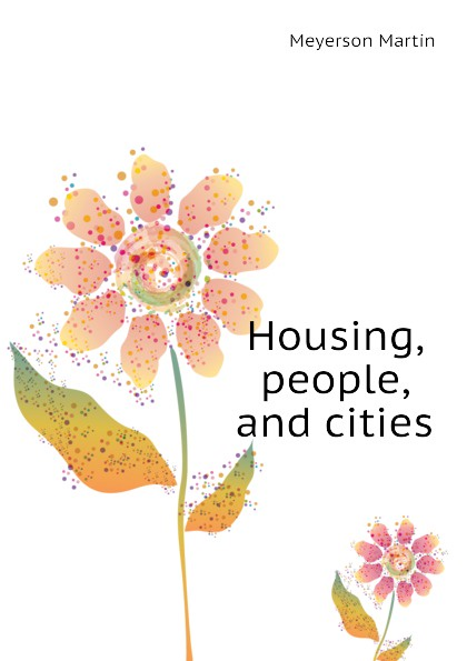 Meyerson Martin Housing, people, and cities