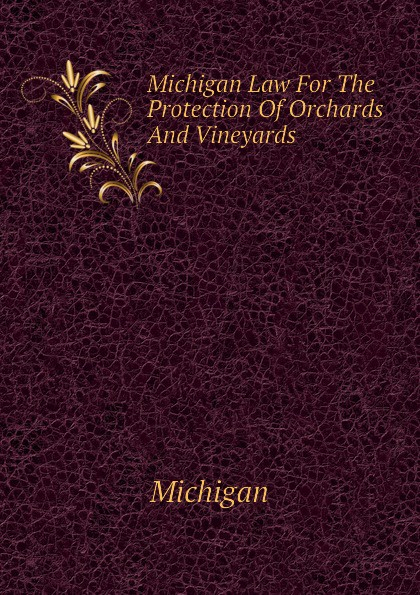 Michigan Michigan Law For The Protection Of Orchards And Vineyards