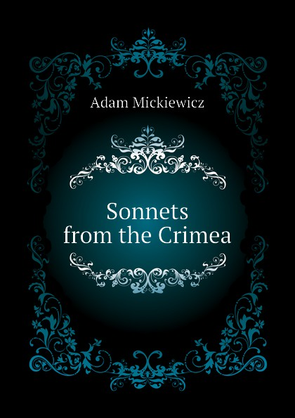 Adam Mickiewicz Sonnets from the Crimea