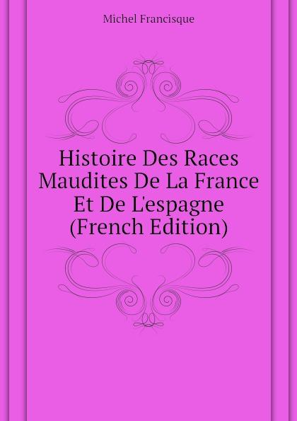 Michel Francisque Histoire Des Races Maudites De La France Et De L.espagne (French Edition) nokia 105 dual sim black