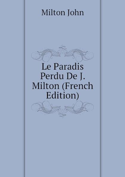 Milton John Le Paradis Perdu De J. Milton (French Edition)