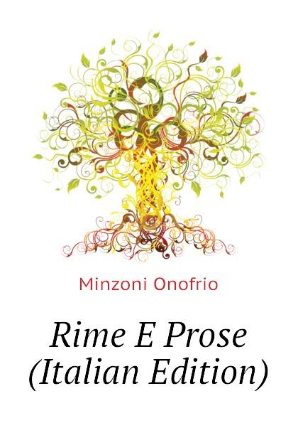 Minzoni Onofrio Rime E Prose (Italian Edition) onofrio minzoni poesie