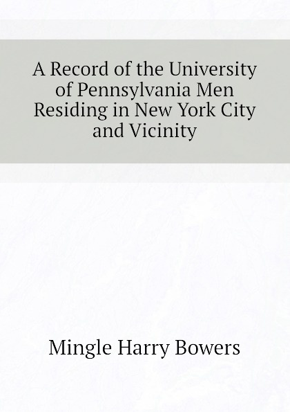 Mingle Harry Bowers A Record of the University of Pennsylvania Men Residing in New York City and Vicinity mingle th108 indoor thermometer