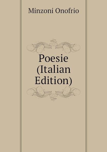 Minzoni Onofrio Poesie (Italian Edition) onofrio minzoni poesie