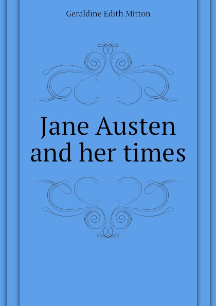 G.E. Mitton Jane Austen and her times