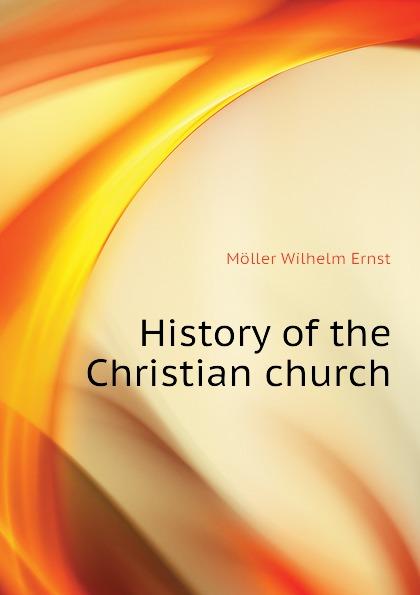 Möller Wilhelm Ernst History of the Christian church günter christian möller altdrachenstein