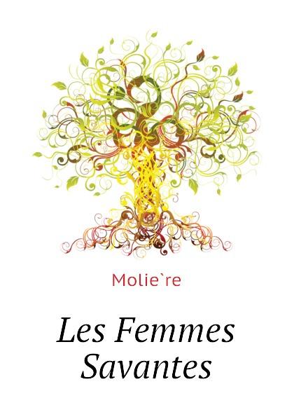 Molière Les Femmes Savantes moliere les femmes savantes