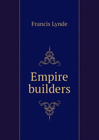 Lynde Francis Empire builders недорого