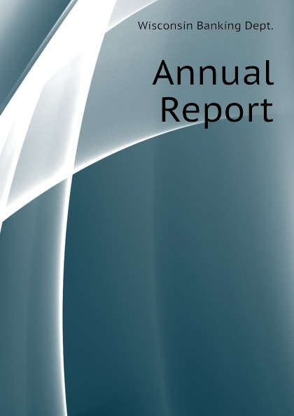 Wisconsin Banking Dept. Annual Report british banking