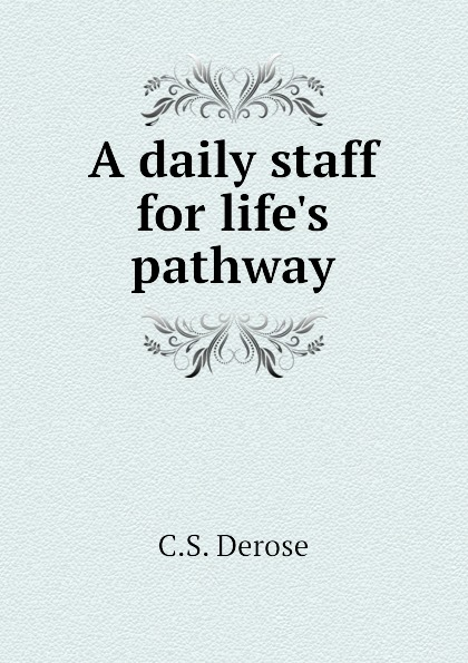 A daily staff for life.s pathway
