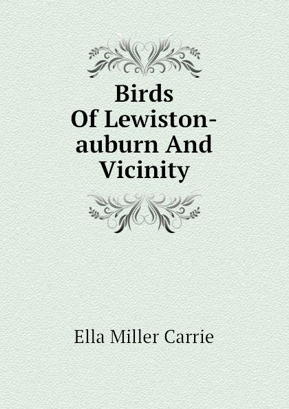 Ella Miller Carrie Birds Of Lewiston-auburn And Vicinity