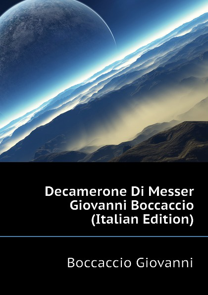 Boccaccio Giovanni Decamerone Di Messer Giovanni Boccaccio (Italian Edition) цены