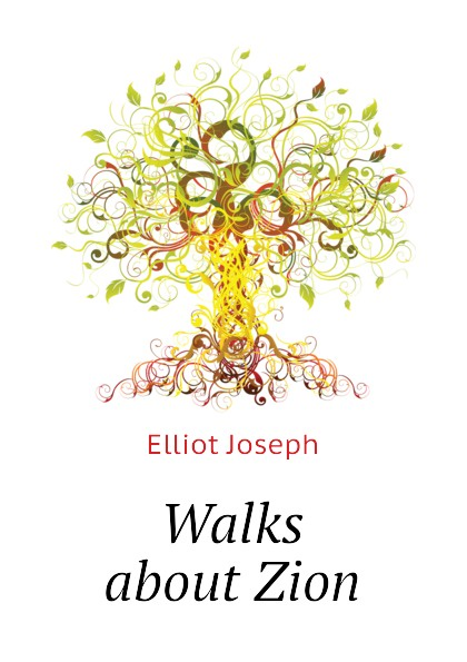 Elliot Joseph Walks about Zion