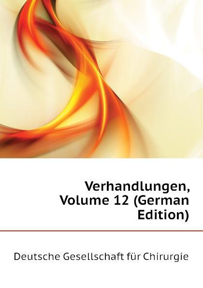 купить Deutsche Gesellschaft für Chirurgie Verhandlungen, Volume 12 (German Edition) по цене 1287 рублей