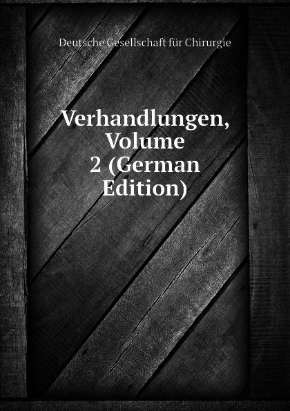 купить Deutsche Gesellschaft für Chirurgie Verhandlungen, Volume 2 (German Edition) по цене 1287 рублей