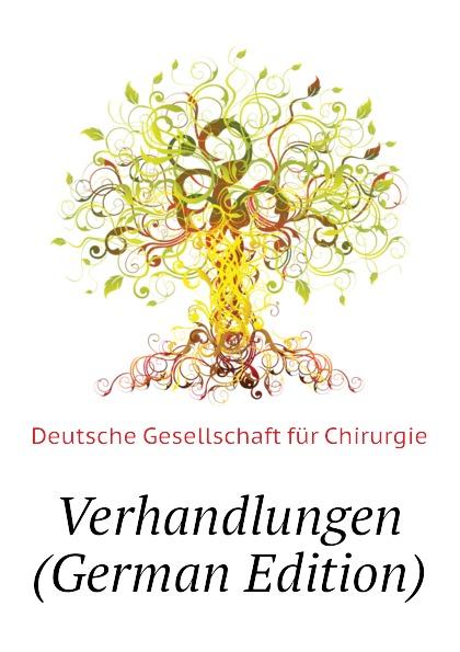 купить Deutsche Gesellschaft für Chirurgie Verhandlungen (German Edition) по цене 1885 рублей