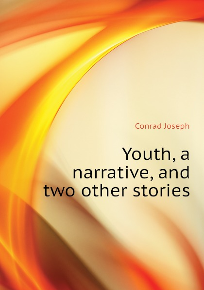 Joseph Conrad Youth, a narrative, and two other stories аксессуар bissell фильтр для c3 cyclonic 1229n 1435