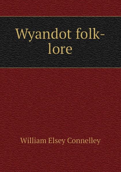 Wyandot folk-lore