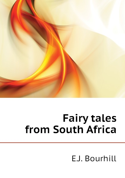 E.J. Bourhill Fairy tales from South Africa