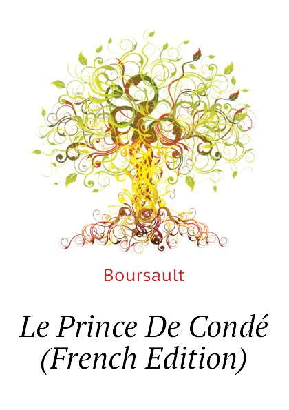 Boursault Le Prince De Conde (French Edition)