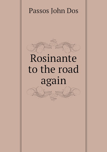 Passos John Dos Rosinante to the road again