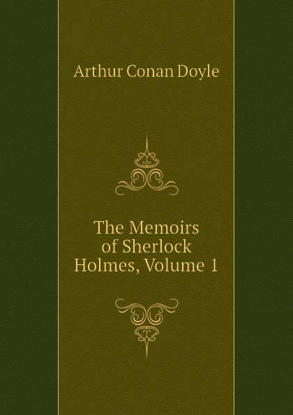 Doyle Arthur Conan The Memoirs of Sherlock Holmes, Volume 1