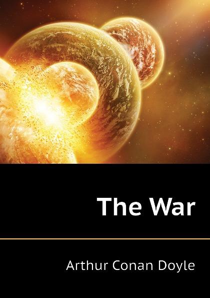 Doyle Arthur Conan The War