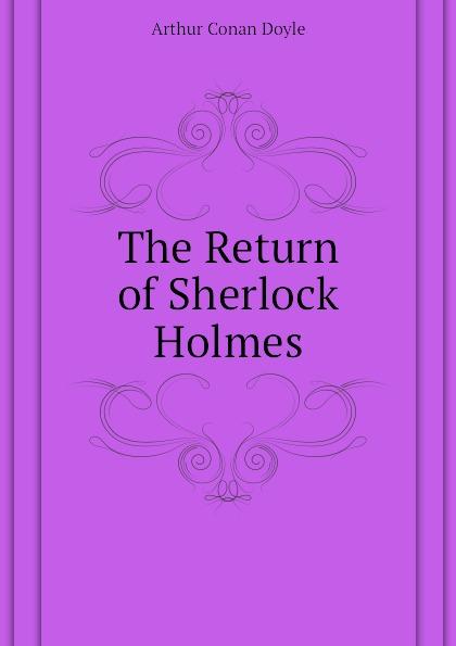 Doyle Arthur Conan The Return of Sherlock Holmes