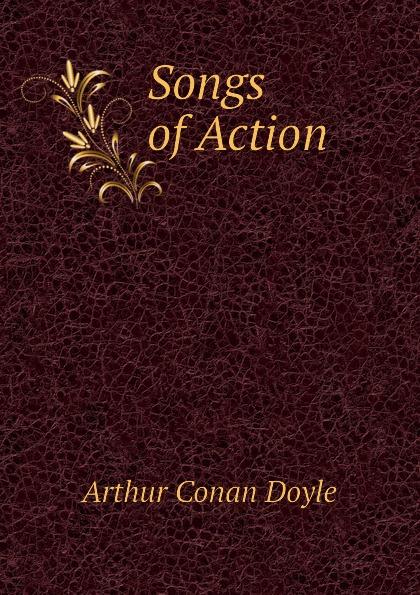 Doyle Arthur Conan Songs of Action