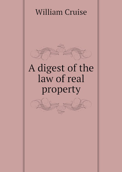 A digest of the law of real property