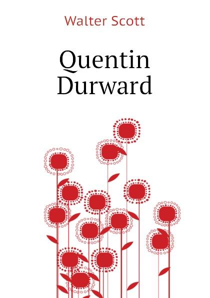 лучшая цена Scott Walter Quentin Durward