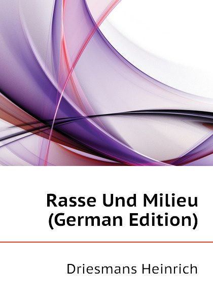 Rasse Und Milieu (German Edition)