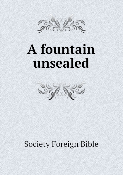 Фото - Society Foreign Bible A fountain unsealed проводной и dect телефон foreign products vtech ds6671 3