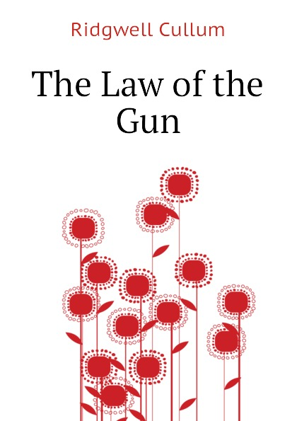 Cullum Ridgwell The Law of the Gun cullum ridgwell in the brooding wild