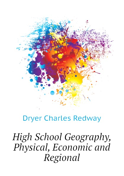 Dryer Charles Redway High School Geography, Physical, Economic and Regional economic geography
