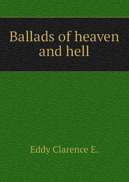 Ballads of heaven and hell