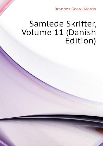 Brandes Georg Morris Samlede Skrifter, Volume 11 (Danish Edition) цены