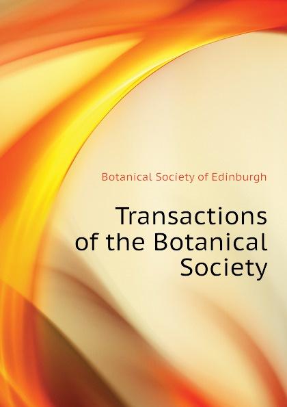 Botanical Society of Edinburgh Transactions of the Botanical Society