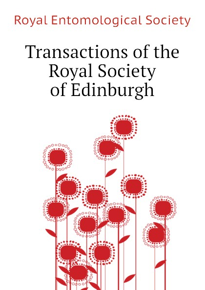 Royal Entomological Society Transactions of the Royal Society of Edinburgh