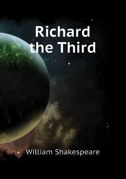 Уильям Шекспир Richard the Third