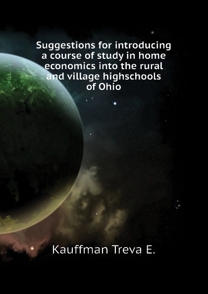 Suggestions for introducing a course of study in home economics into the rural and village highschools of Ohio