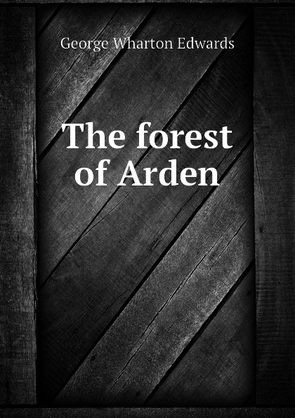 George Wharton Edwards The forest of Arden