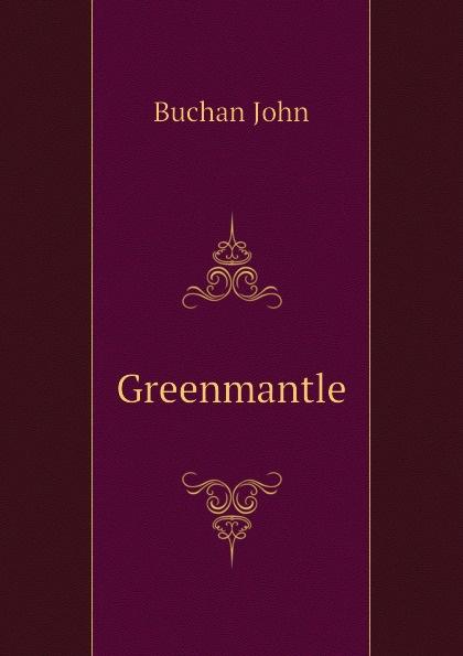 Buchan John Greenmantle john buchan greenmantle