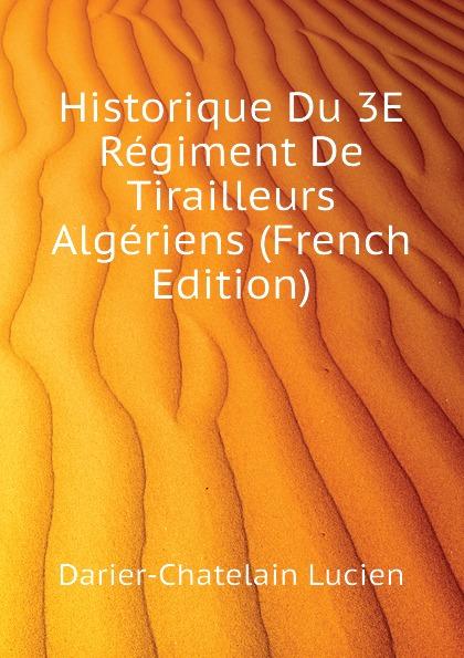 Historique Du 3E Regiment De Tirailleurs Algeriens (French Edition)