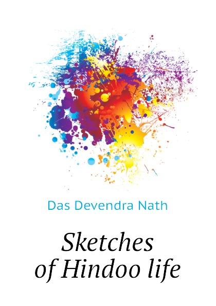Das Devendra Nath Sketches of Hindoo life стоимость